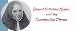 Learn more about Blessed Catherine Kasper and the Canonization