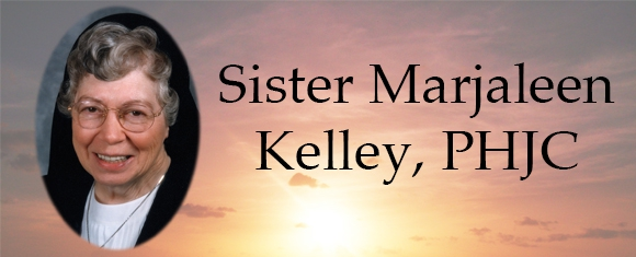 In Memory of Sister Marjaleen Kelley, PHJC